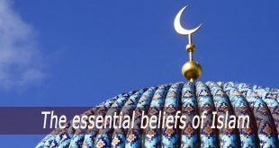 The essential beliefs of Islam