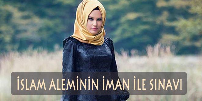 İslam aleminin iman ile sınavı