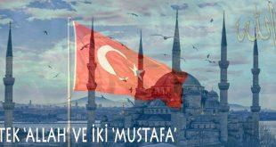 Tek Allah ve iki Mustafa