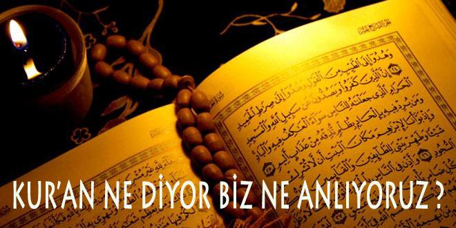 Kur'an ne diyor biz ne yapıyoruz